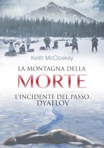 La Montagna della Morte, L'Incidente del passo Dyatlov di Keith McCloskey , Enigma Edizioni©